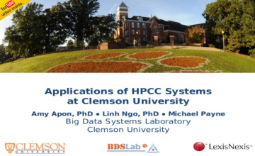 2014 Summit - Applications of HPCC Systems at Clemson University